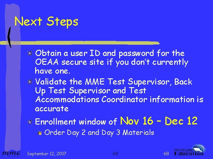 Next Steps Obtain a user ID and password for the OEAA secure site if