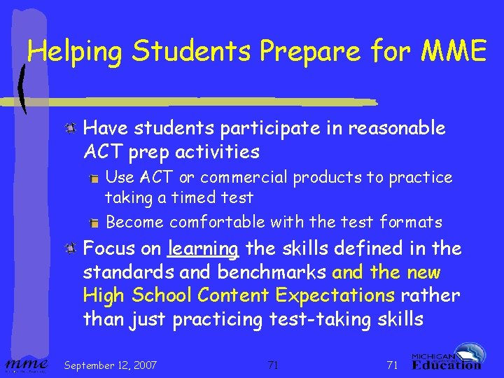 Helping Students Prepare for MME Have students participate in reasonable ACT prep activities Use