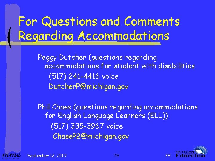 For Questions and Comments Regarding Accommodations Peggy Dutcher (questions regarding accommodations for student with