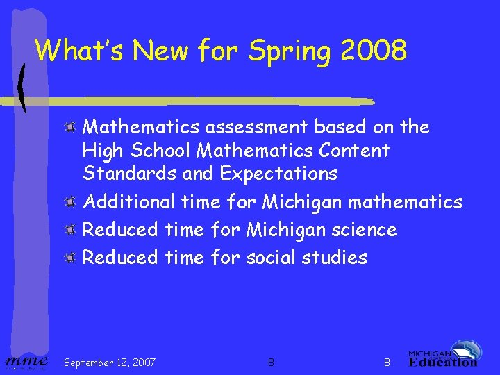 What's New for Spring 2008 Mathematics assessment based on the High School Mathematics Content