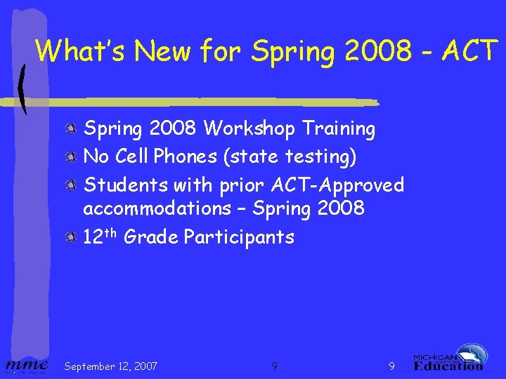 What's New for Spring 2008 - ACT Spring 2008 Workshop Training No Cell Phones