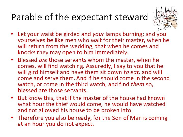 Parable of the expectant steward • Let your waist be girded and your lamps