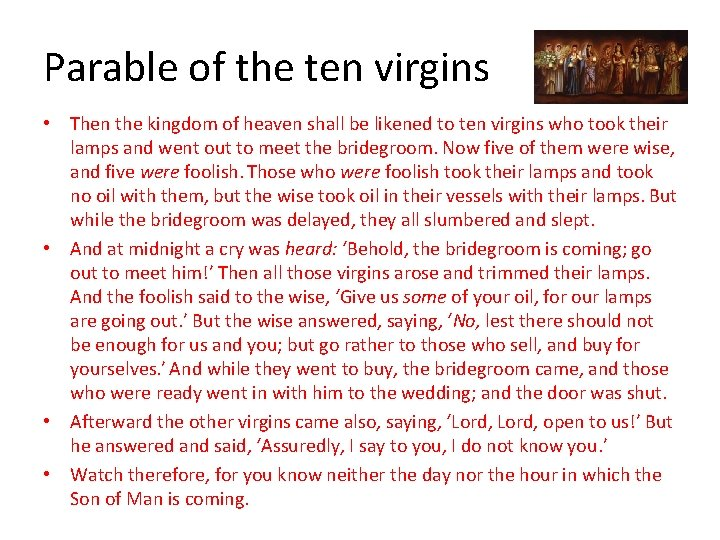 Parable of the ten virgins • Then the kingdom of heaven shall be likened