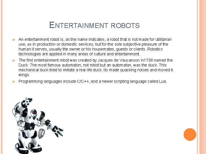 ENTERTAINMENT ROBOTS An entertainment robot is, as the name indicates, a robot that is
