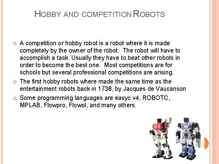 HOBBY AND COMPETITION ROBOTS A competition or hobby robot is a robot where it