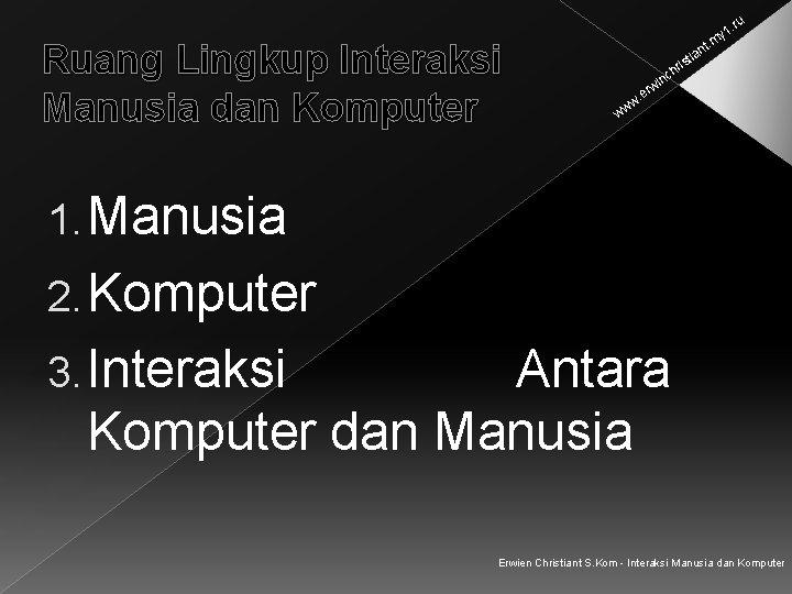 . ru Ruang Lingkup Interaksi Manusia dan Komputer y 1 t. m an sti