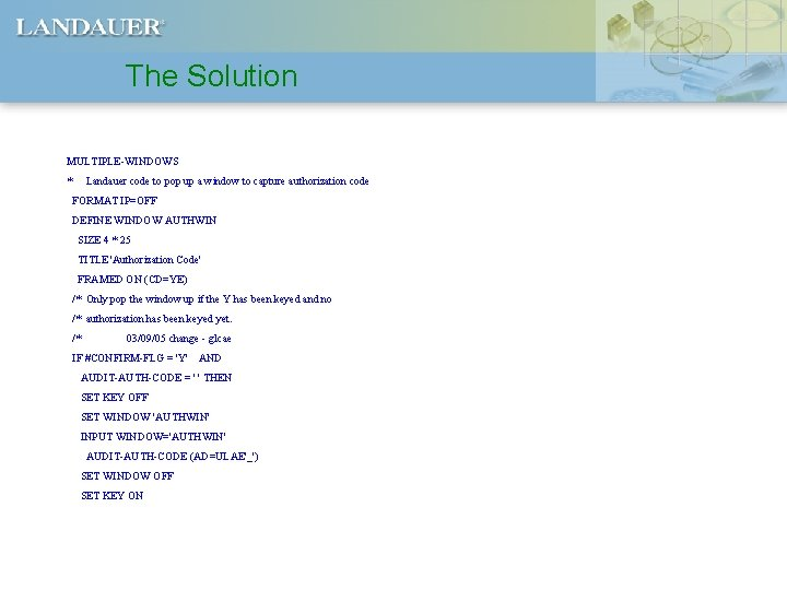 The Solution MULTIPLE-WINDOWS * Landauer code to pop up a window to capture authorization