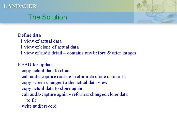 The Solution Define data 1 view of actual data 1 view of clone of