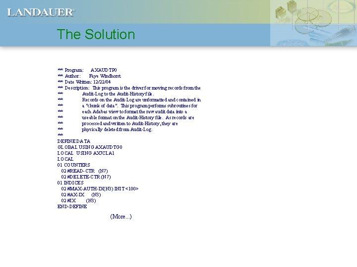 The Solution ** Program: AXAUDTP 0 ** Author: Faye Windhorst ** Date Written: 12/22/04