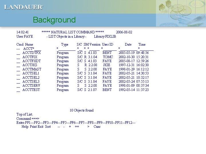 Background 14: 02: 41 User FAYE Cmd Name --- ACCT*____ __ ACCTDTFX __ ACCTFIX