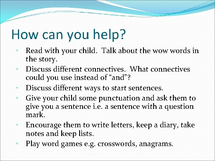 How can you help? • Read with your child. Talk about the wow words