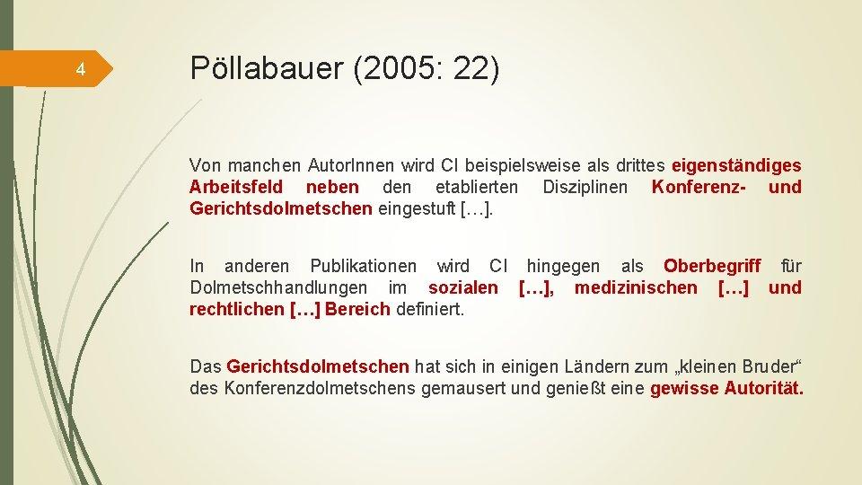 4 Pöllabauer (2005: 22) Von manchen Autor. Innen wird CI beispielsweise als drittes eigenständiges