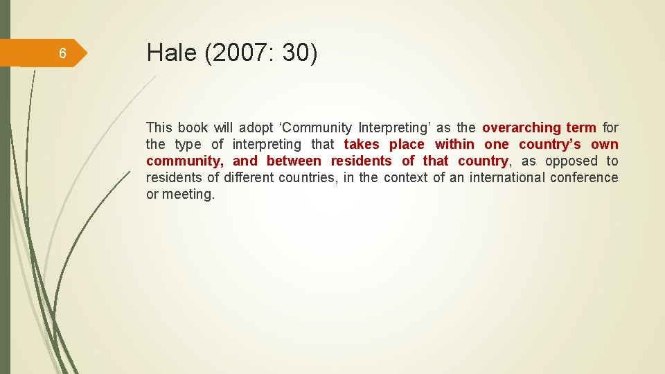 6 Hale (2007: 30) This book will adopt 'Community Interpreting' as the overarching term