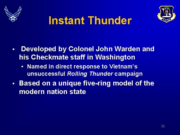 Instant Thunder § Developed by Colonel John Warden and his Checkmate staff in Washington