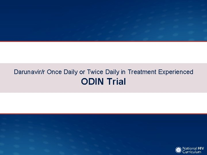 Darunavir/r Once Daily or Twice Daily in Treatment Experienced ODIN Trial