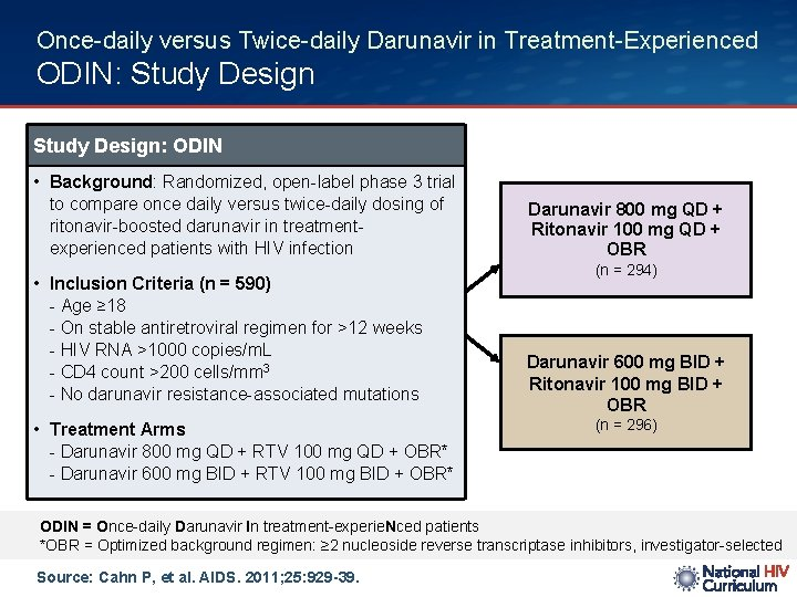 Once-daily versus Twice-daily Darunavir in Treatment-Experienced ODIN: Study Design: ODIN • Background: Randomized, open-label
