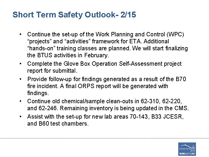 Short Term Safety Outlook- 2/15 • Continue the set-up of the Work Planning and