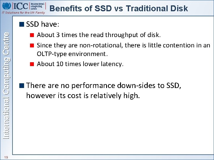 international computing centre IT Solutions for the UN Family Benefits of SSD vs Traditional