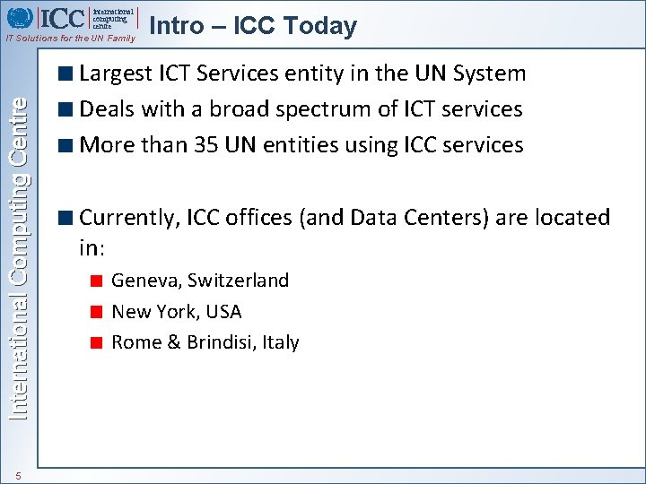 international computing centre International Computing Centre IT Solutions for the UN Family 5 Intro