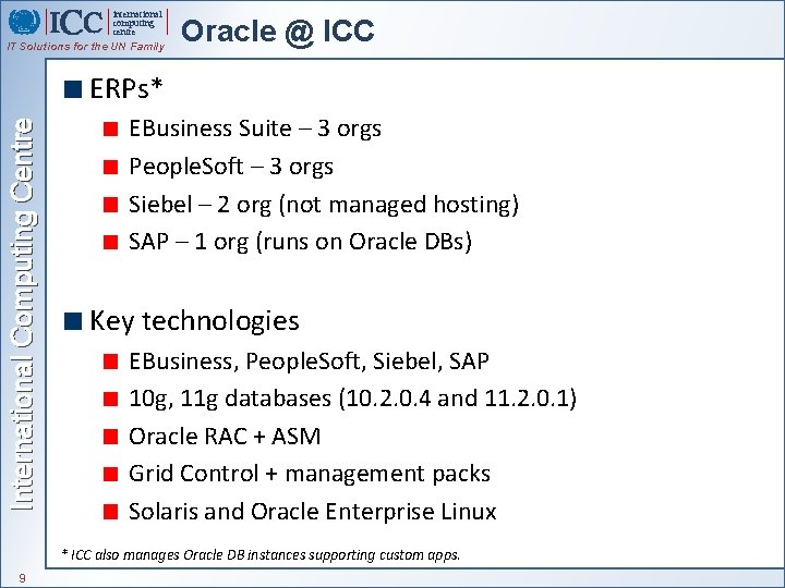 international computing centre IT Solutions for the UN Family Oracle @ ICC International Computing