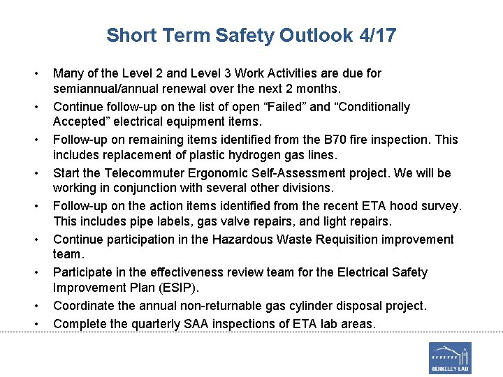 Short Term Safety Outlook 4/17 • • • Many of the Level 2 and