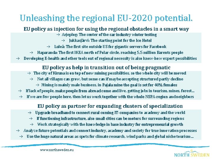 Unleashing the regional EU-2020 potential. EU policy as injection for using the regional obstacles