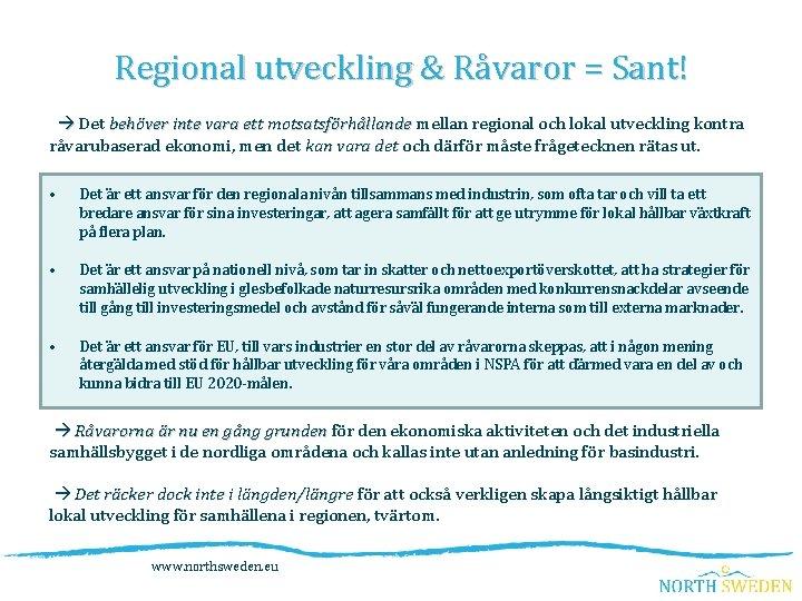Regional utveckling & Råvaror = Sant! Det behöver inte vara ett motsatsförhållande mellan regional