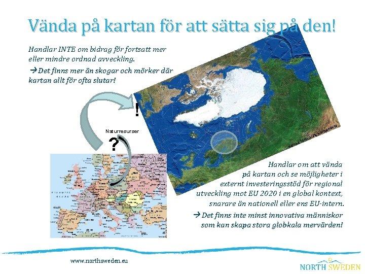 Vända på kartan för att sätta sig på den! Handlar INTE om bidrag för