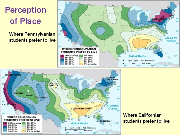 Perception of Place Where Pennsylvanian students prefer to live Where Californian students prefer to