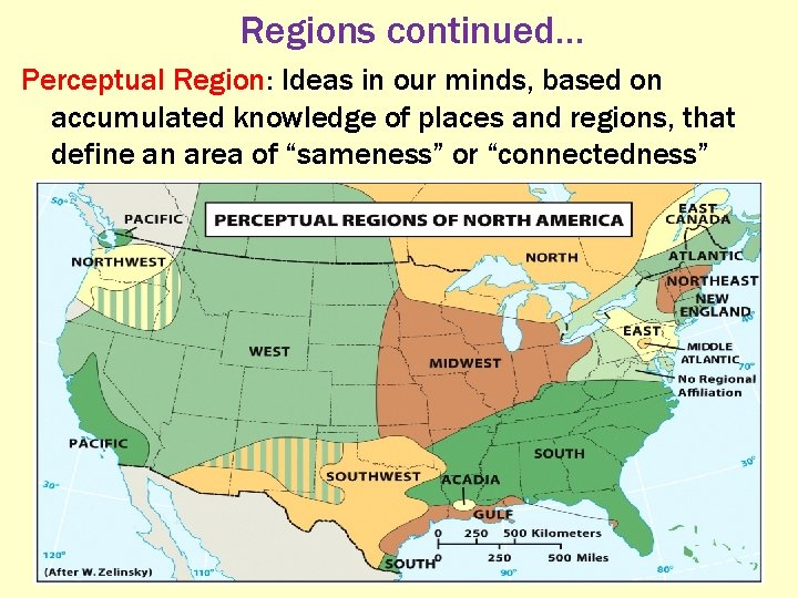 Regions continued… Perceptual Region: Ideas in our minds, based on accumulated knowledge of places