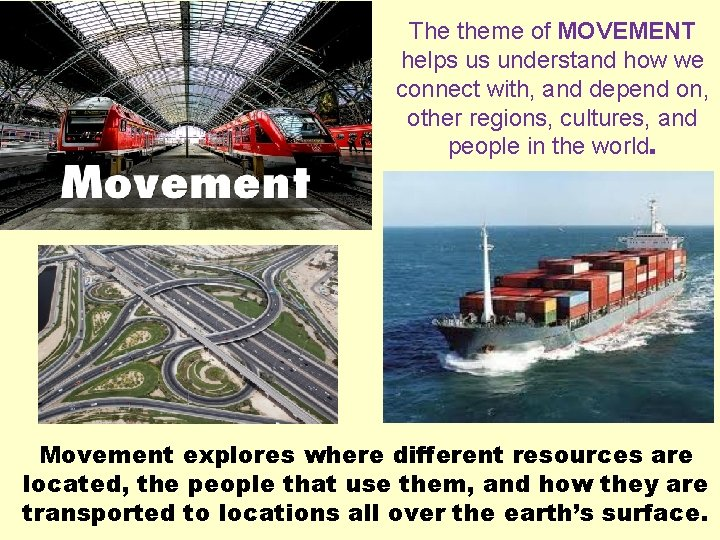 The theme of MOVEMENT helps us understand how we connect with, and depend on,