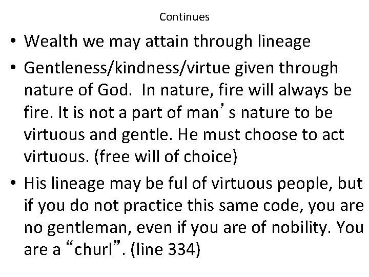 Continues • Wealth we may attain through lineage • Gentleness/kindness/virtue given through nature of