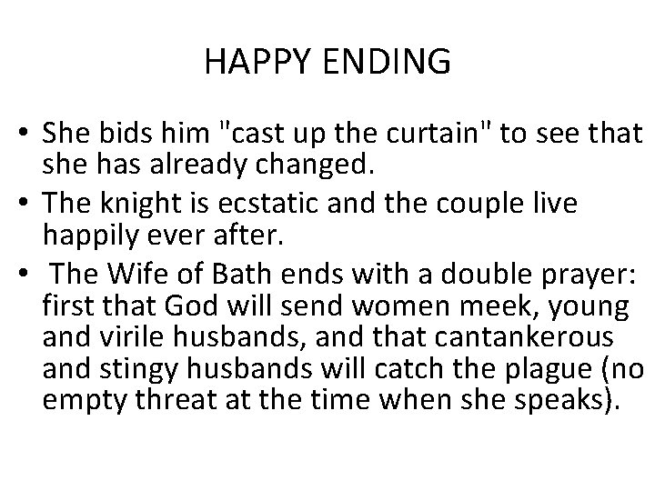 """HAPPY ENDING • She bids him """"cast up the curtain"""" to see that she"""