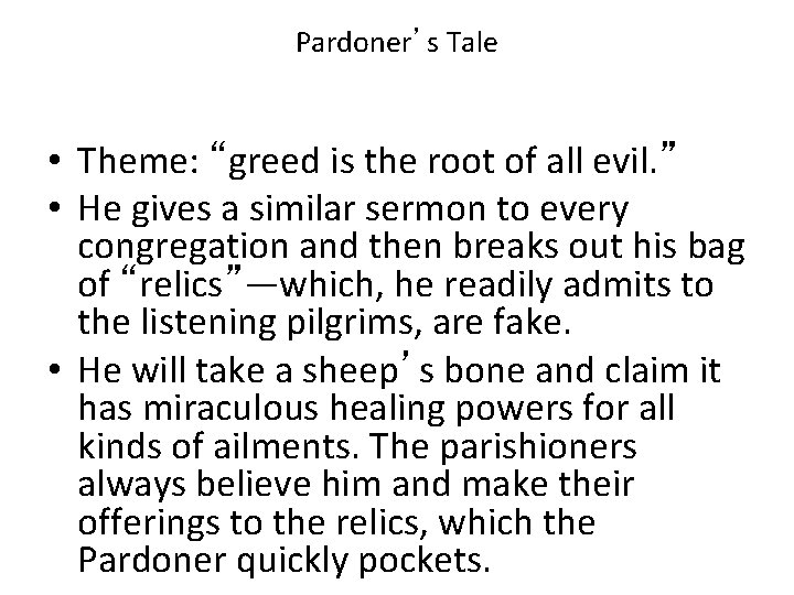 """Pardoner's Tale • Theme: """"greed is the root of all evil. """" • He"""
