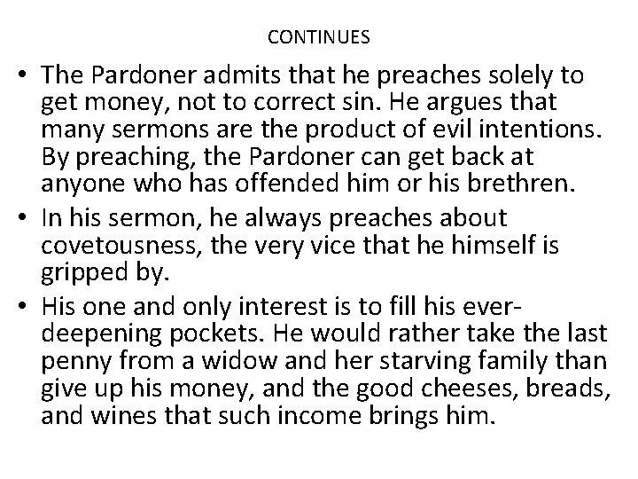CONTINUES • The Pardoner admits that he preaches solely to get money, not to