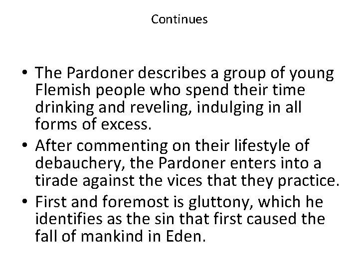 Continues • The Pardoner describes a group of young Flemish people who spend their
