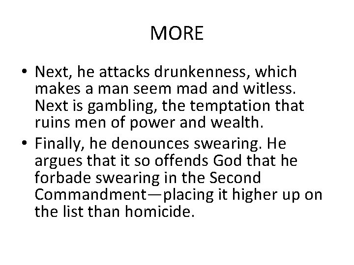 MORE • Next, he attacks drunkenness, which makes a man seem mad and witless.