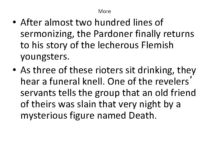 More • After almost two hundred lines of sermonizing, the Pardoner finally returns to