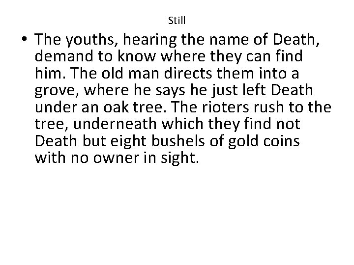 Still • The youths, hearing the name of Death, demand to know where they