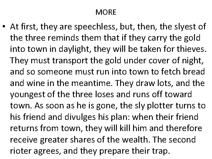 MORE • At first, they are speechless, but, then, the slyest of the three