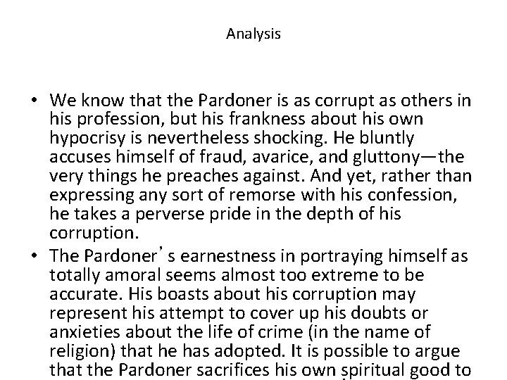 Analysis • We know that the Pardoner is as corrupt as others in his