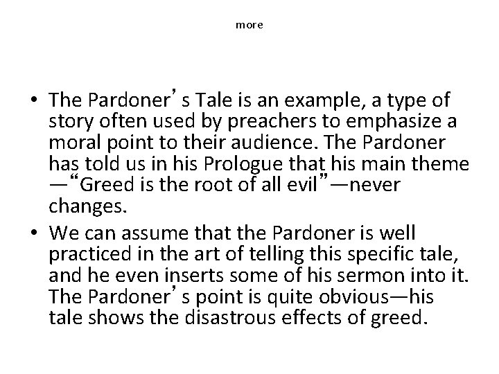 more • The Pardoner's Tale is an example, a type of story often used