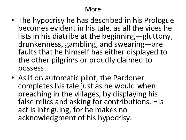 More • The hypocrisy he has described in his Prologue becomes evident in his