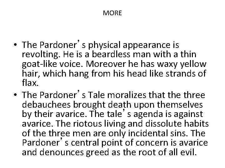 MORE • The Pardoner's physical appearance is revolting. He is a beardless man with