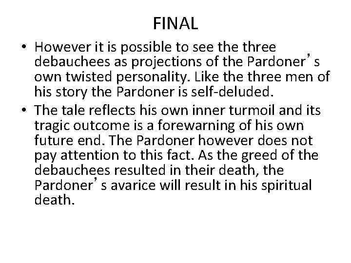 FINAL • However it is possible to see three debauchees as projections of the