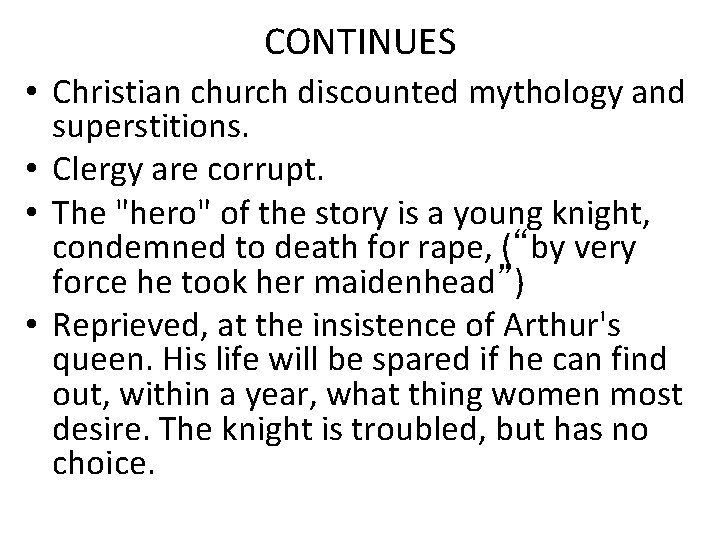 CONTINUES • Christian church discounted mythology and superstitions. • Clergy are corrupt. • The