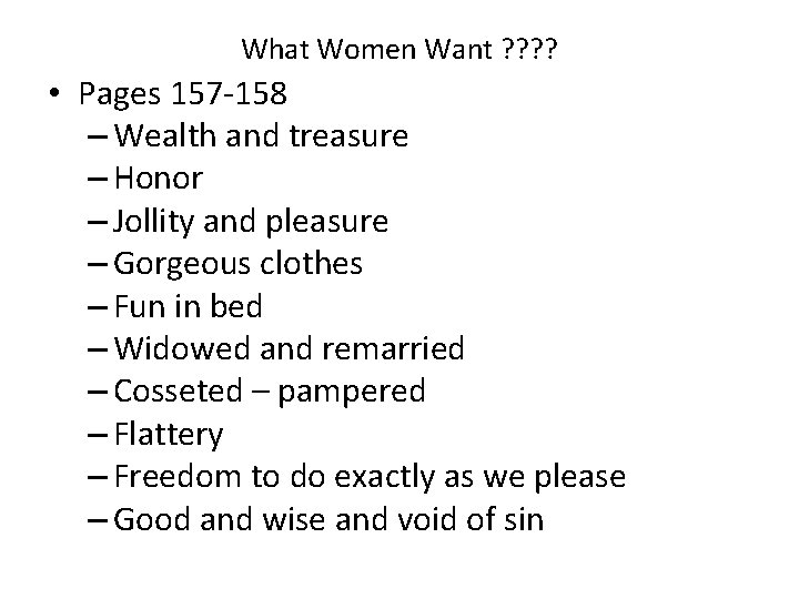 What Women Want ? ? • Pages 157 -158 – Wealth and treasure –