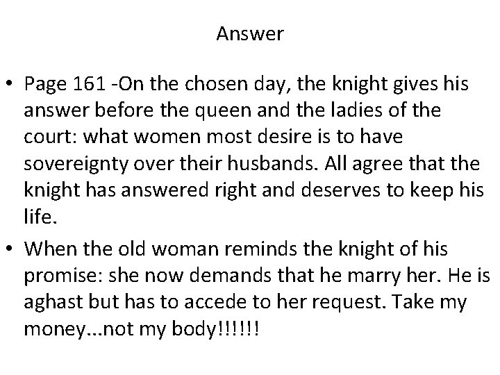 Answer • Page 161 -On the chosen day, the knight gives his answer before