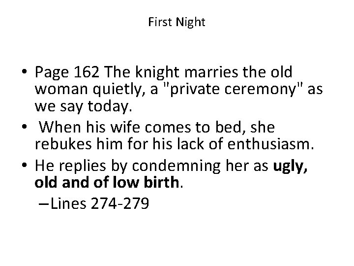 """First Night • Page 162 The knight marries the old woman quietly, a """"private"""
