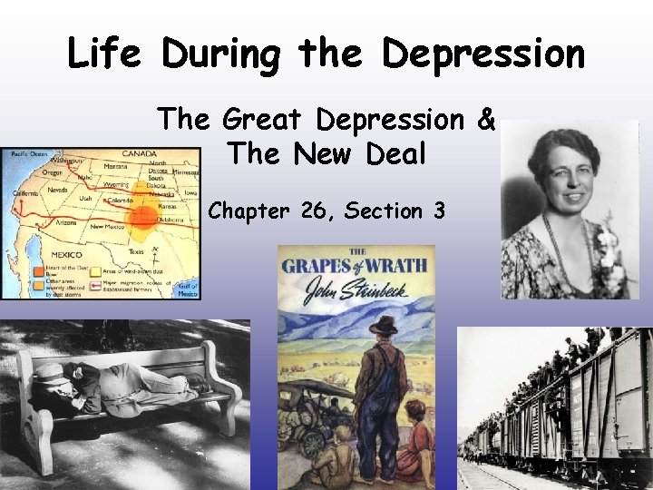 Life During the Depression The Great Depression & The New Deal Chapter 26, Section
